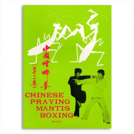 Chinese Praying Mantis Boxing Book 2