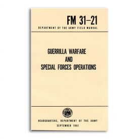 Guerilla Warfare and Special Forces Operations Field Manual